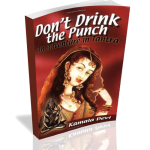 Don't Drink the Punch, a tantra adventure