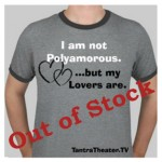 """I'm Not Polyamorous"" T-Shirt"