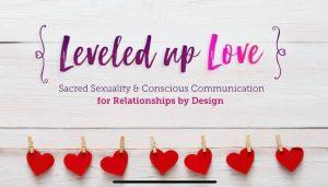 leveled up love, sacred sexuality, relationship coaching, sex coaching, kamaladevi mcclure, sex podcats