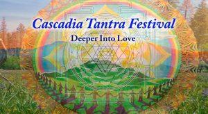 Cascadia Tantra Festival (ONLINE) @ ONLINE