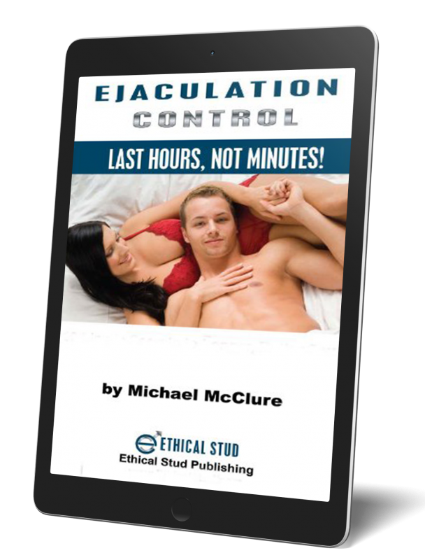 Ejaculation Control: Last Hours, Not Minutes! E-Book Edition