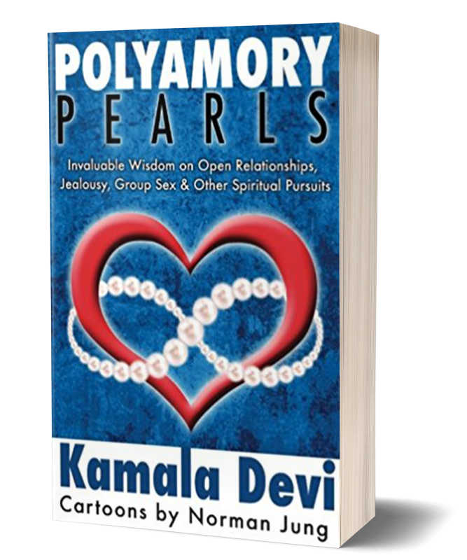Polyamory Pearls: Invaluable Wisdom on Open Relationship, Jealousy, Group Sex & Other Spiritual Pursuits