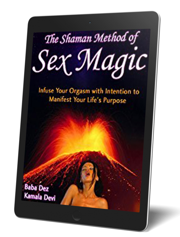 The Shaman Method of Sex Magic: E-Book Edition